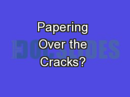 Papering Over the Cracks?  PowerPoint PPT Presentation