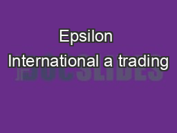Epsilon International a trading PDF document - DocSlides