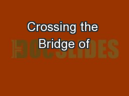 Crossing the Bridge of