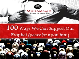 100  Ways We Can Support Our Prophet (peace be upon him) PowerPoint PPT Presentation