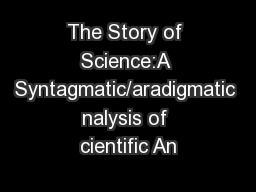 The Story of Science:A Syntagmatic/aradigmatic nalysis of cientific An