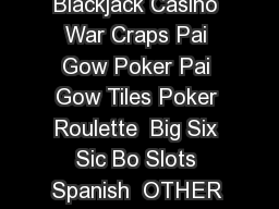 Playing BACCARAT FALLSVIEW CASINO RESORT Baccarat Blackjack Casino War Craps Pai Gow Poker Pai Gow Tiles Poker Roulette  Big Six Sic Bo Slots Spanish  OTHER EXCITING GAMES Discover NIAGARA FALLS  CANA