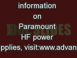For more information on Paramount HF power supplies, visit:www.advance