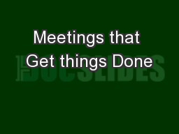 Meetings that Get things Done