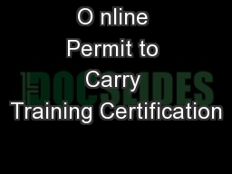 O nline Permit to Carry Training Certification