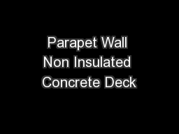Parapet Wall Non Insulated Concrete Deck