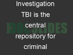 The Tennessee Bureau of Investigation TBI is the central repository for criminal history information for the state of Tennessee