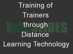 Training of Trainers through Distance Learning Technology