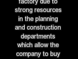 The factory today in Kolppi Finland is mainly an assembly factory due to strong resources in the planning and construction departments which allow the company to buy the necessary quality components f