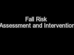 Fall Risk Assessment and Intervention