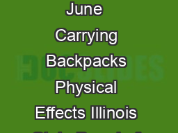 Carrying Backpacks Physical Effects Illinois State Board of Education June  Carrying Backpacks Physical Effects Illinois State Board of E ducation  June   of  It is estimated that more than  million U