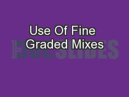 Use Of Fine Graded Mixes