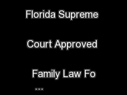 Instructions for Florida Supreme Court Approved Family Law Fo ... PowerPoint PPT Presentation