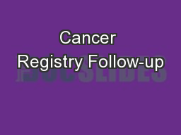 Cancer Registry Follow-up