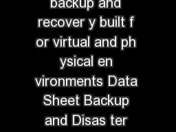 ymantec Backup Ex ec  owerful flexible and easytouse backup and recover y built f or virtual and ph ysical en vironments Data Sheet Backup and Disas ter Recover So how would ESG Lab rate Backup Ex ec