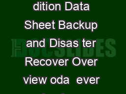 Backup Ex ec  Small Business E dition Data Sheet Backup and Disas ter Recover Over view oda  ever y business depends on data