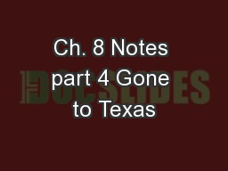 Ch. 8 Notes part 4 Gone to Texas PowerPoint PPT Presentation