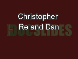 Christopher Re and Dan