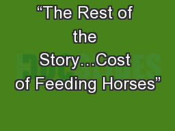 """The Rest of the Story…Cost of Feeding Horses"" PowerPoint PPT Presentation"