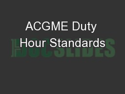 ACGME Duty Hour Standards PowerPoint PPT Presentation