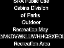 Nancy Lake SRA Public Use Cabins Division of Parks  Outdoor Recreation May  KHHSDUWPHQWRIDWXUDOHVRXUFHVLYLVLRQRIDUNVKDVWKLUWHHQSXEOLFXVHFDELQVIRUUHQWZLWKLQWKHDQFDNHWDWH Recreation Area