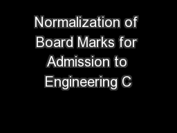 Normalization of Board Marks for Admission to Engineering C
