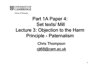 The Harm Principle: lThat principle is, that the sole end for which ma