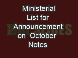 Ministerial List for Announcement on  October  Notes  PowerPoint PPT Presentation