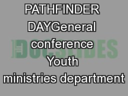 PATHFINDER DAYGeneral conference Youth ministries department