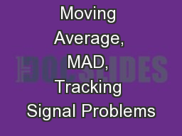 Moving Average, MAD, Tracking Signal Problems PowerPoint PPT Presentation