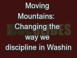 Moving Mountains:  Changing the way we discipline in Washin