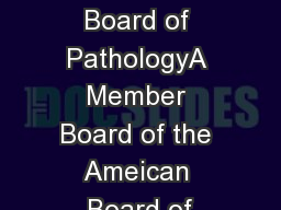 The American Board of PathologyA Member Board of the Ameican Board of