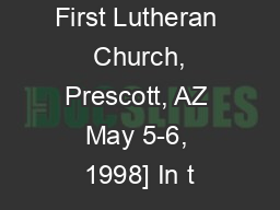 al Conference First Lutheran  Church, Prescott, AZ May 5-6, 1998] In t
