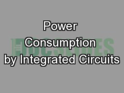 Power Consumption by Integrated Circuits