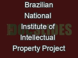 Brazilian National Institute of Intellectual Property Project PDF document - DocSlides