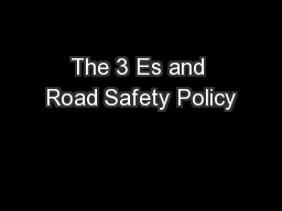 The 3 Es and Road Safety Policy