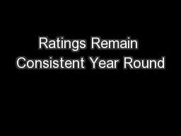 Ratings Remain Consistent Year Round
