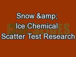 Snow & Ice Chemical Scatter Test Research
