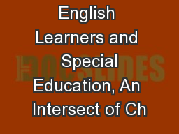 English Learners and  Special Education, An Intersect of Ch