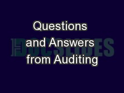 Questions and Answers from Auditing