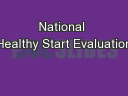 National Healthy Start Evaluation PowerPoint PPT Presentation