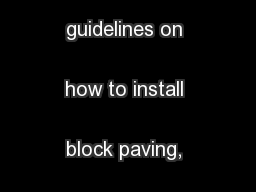 These are basic guidelines on how to install block paving, please  ... PowerPoint PPT Presentation