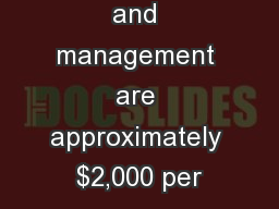 and management are approximately $2,000 per