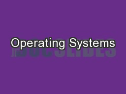 Operating Systems PowerPoint PPT Presentation