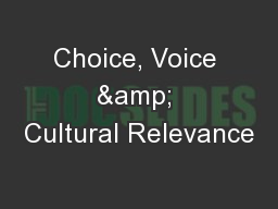 Choice, Voice & Cultural Relevance PowerPoint PPT Presentation