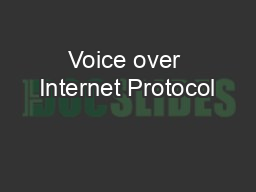 an overview of voice over internet protocol Chapter 2 voice over internet protocol abstract this chapter presents an overview of the architecture and protocols involved in implementing voip networks.