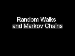 Random Walks and Markov Chains