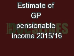 Estimate of GP pensionable income 2015/16