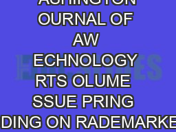 ASHINGTON OURNAL OF AW ECHNOLOGY RTS OLUME  SSUE PRING  IDDING ON RADEMARKED