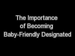 The Importance of Becoming Baby-Friendly Designated
